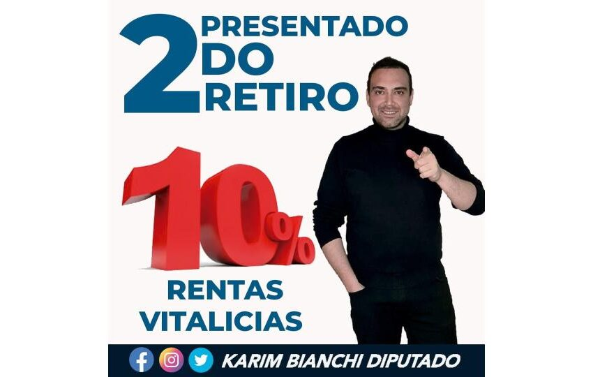 Diputado Karim Bianchi presenta proyecto de reforma constitucional para un segundo pago por adelantado de rentas vitalicias